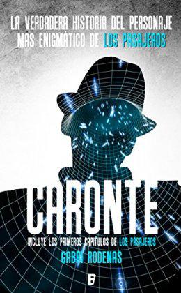 Caronte. La verdadera historia del personaje más enigmático de Los pasajeros Book Cover
