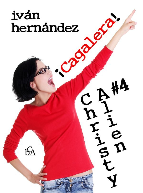 Christy Alien 4 - ¡Cagalera! Book Cover